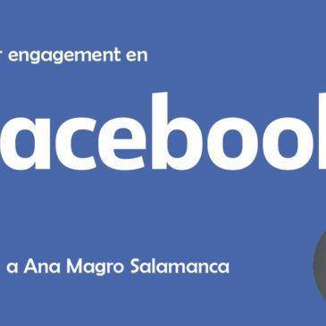 Entrevista a Ana Magro: Como tener engagement en Facebook