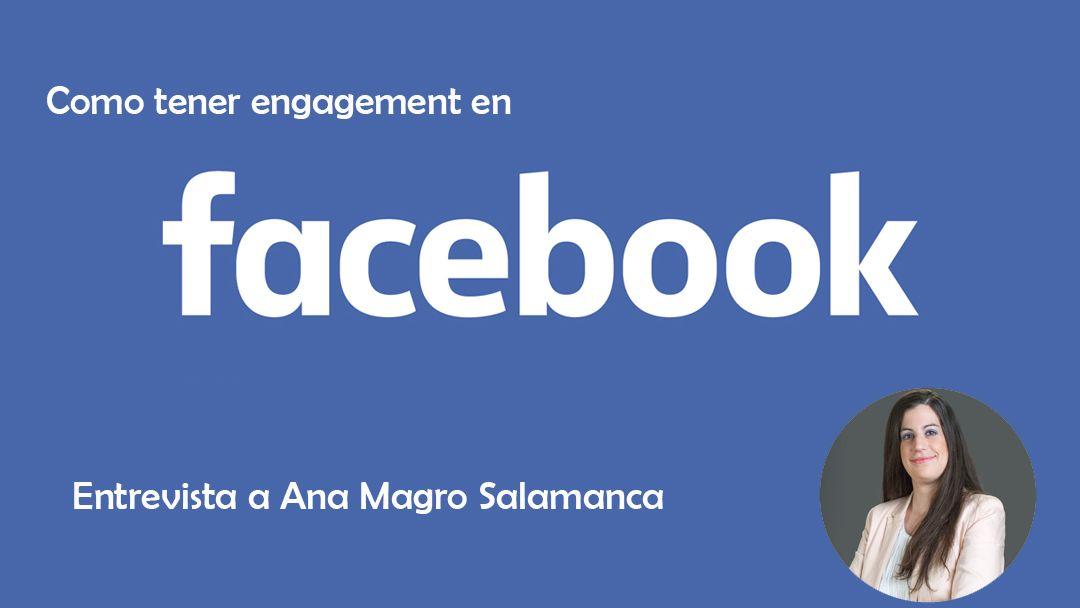 Ana Magro: Como tener engagement en Facebook